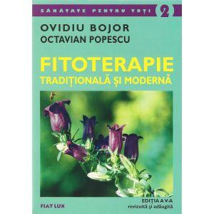FITOTERAPIE TRADIŢIONALĂ ŞI MODERNĂ (ediţia a V-a), 458 pagini, de Ovidiu Bojor şi Octavian Popescu
