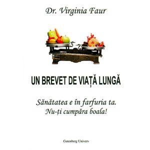 UN BREVET DE VIATA LUNGA, 244 pagini, Virginia Faur