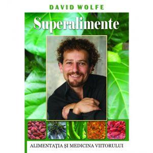 SUPERALIMENTE 292 pagini, David Wolfe